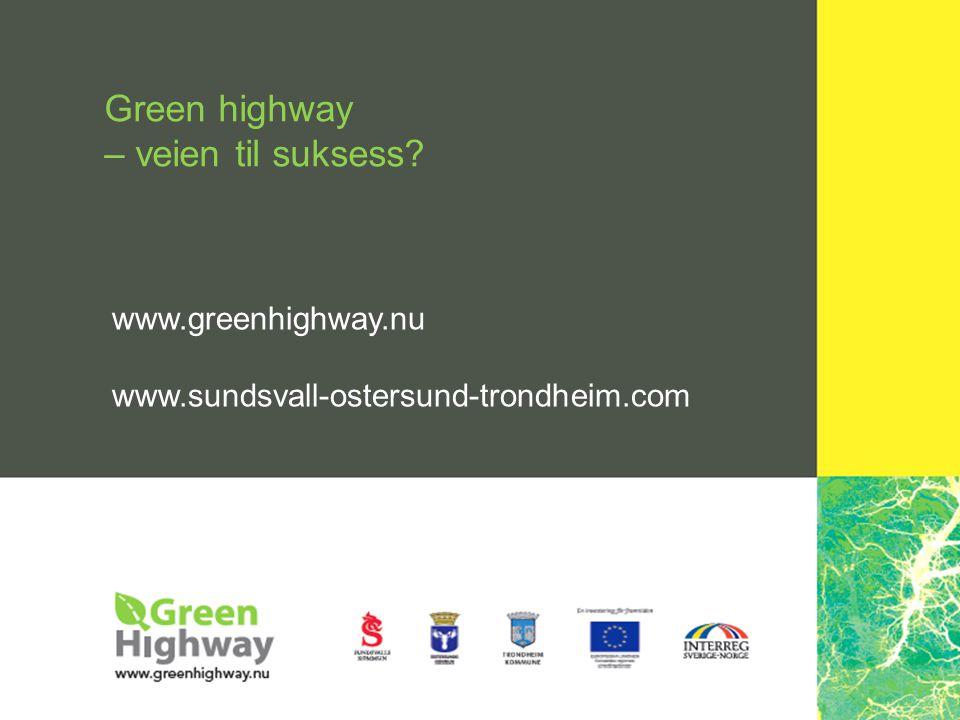EUROPEISKA UNIONEN Europeiska regionala utvecklingsfonden Green highway – veien til suksess.