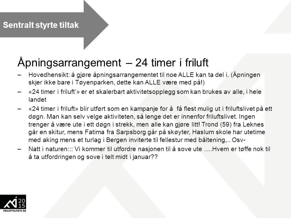 Åpningsarrangement – 24 timer i friluft –Hovedhensikt: å gjøre åpningsarrangementet til noe ALLE kan ta del i.