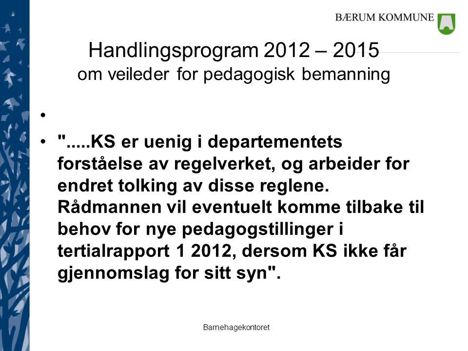 Barnehagekontoret Handlingsprogram 2012 – 2015 om veileder for pedagogisk bemanning