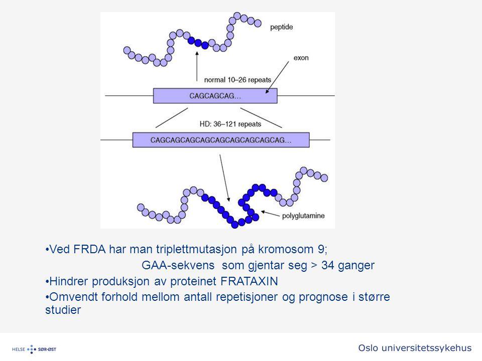 Ved FRDA har man triplettmutasjon på kromosom 9; GAA-sekvens som gjentar seg > 34 ganger Hindrer produksjon av proteinet FRATAXIN Omvendt forhold mell