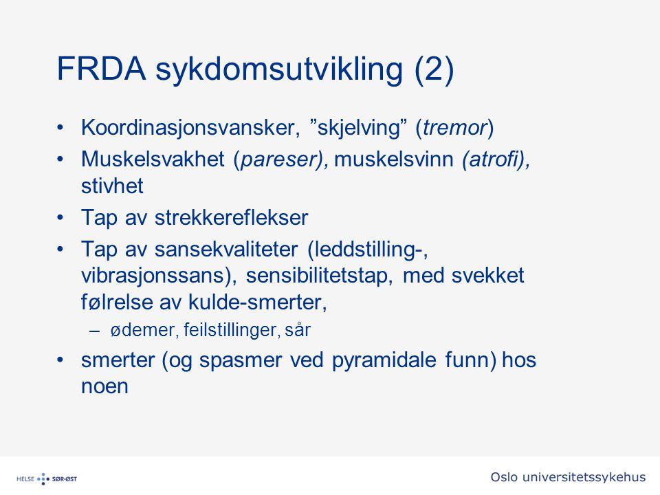 """FRDA sykdomsutvikling (2) Koordinasjonsvansker, """"skjelving"""" (tremor) Muskelsvakhet (pareser), muskelsvinn (atrofi), stivhet Tap av strekkereflekser Ta"""