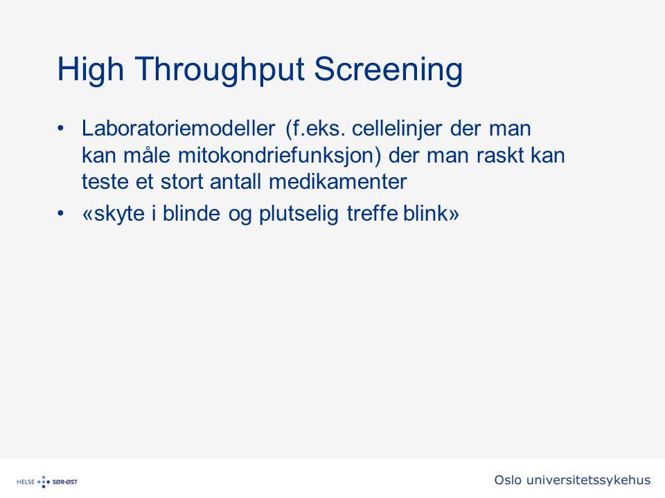 High Throughput Screening Laboratoriemodeller (f.eks. cellelinjer der man kan måle mitokondriefunksjon) der man raskt kan teste et stort antall medika