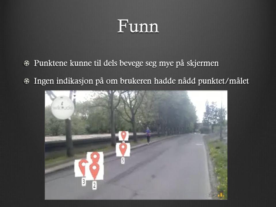 Funn Punktene kunne til dels bevege seg mye på skjermen Ingen indikasjon på om brukeren hadde nådd punktet/målet