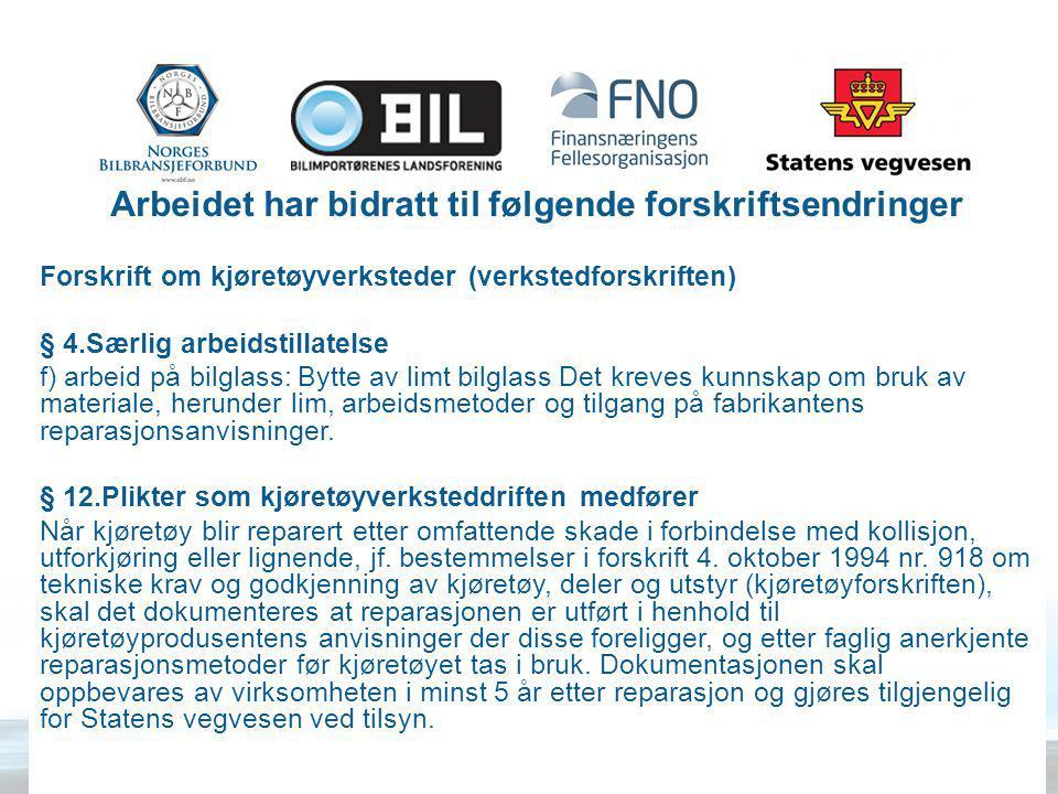 Arbeidet har bidratt til følgende forskriftsendringer Forskrift om kjøretøyverksteder (verkstedforskriften) § 4.Særlig arbeidstillatelse f) arbeid på