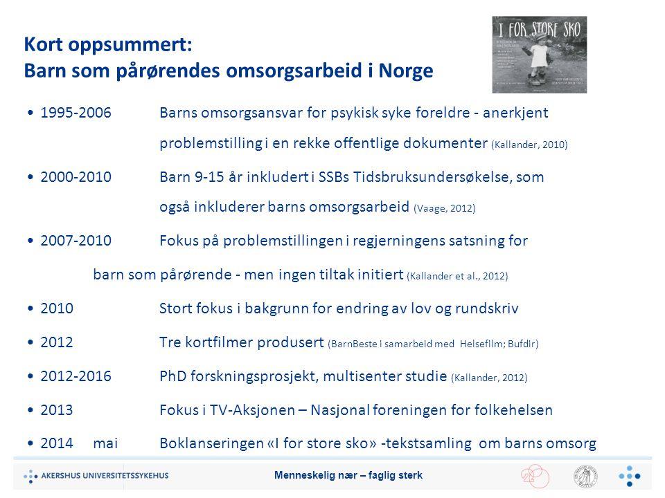 Kort oppsummert: Barn som pårørendes omsorgsarbeid i Norge 1995-2006Barns omsorgsansvar for psykisk syke foreldre - anerkjent problemstilling i en rek
