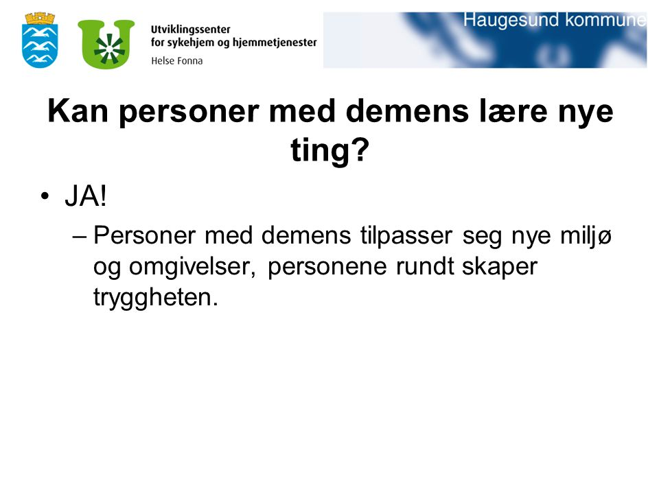 Kan personer med demens lære nye ting. JA.