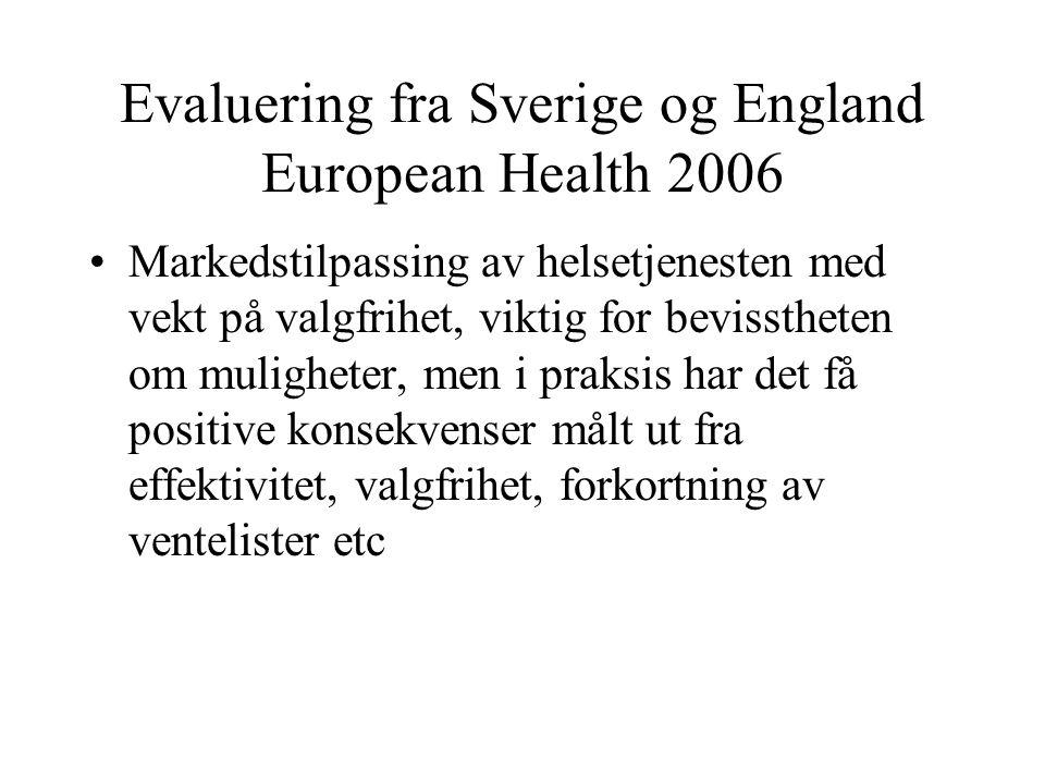 Evaluering fra Sverige og England European Health 2006 Markedstilpassing av helsetjenesten med vekt på valgfrihet, viktig for bevisstheten om mulighet