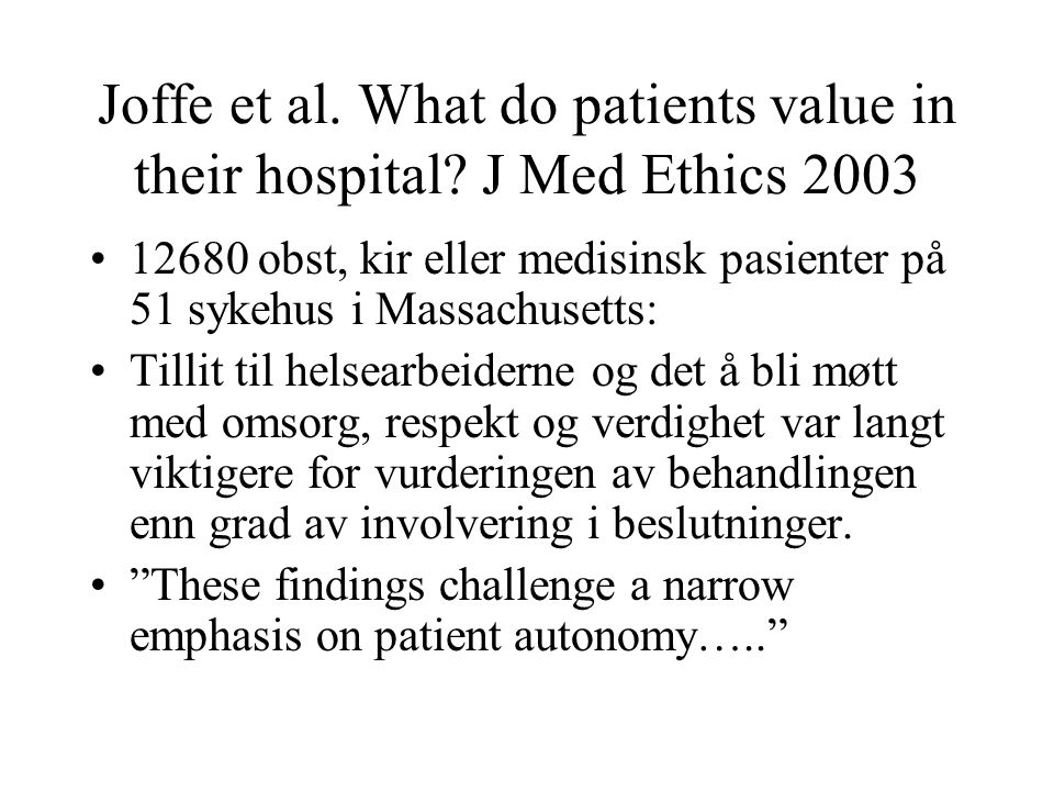 Joffe et al.What do patients value in their hospital.
