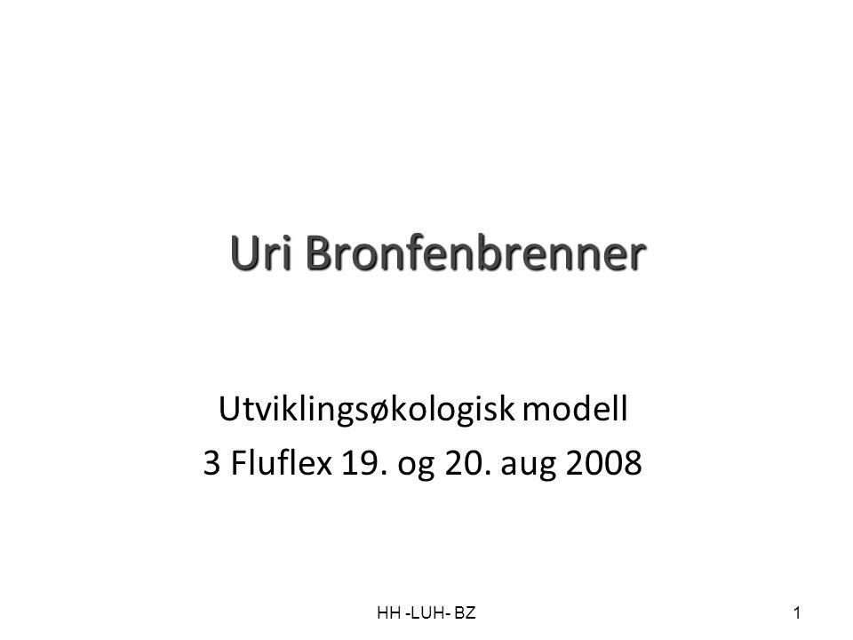 HH -LUH- BZ1 Uri Bronfenbrenner Utviklingsøkologisk modell 3 Fluflex 19. og 20. aug 2008