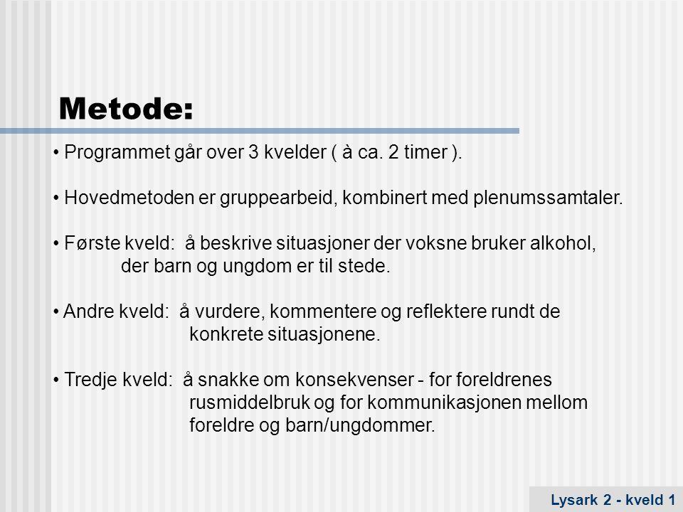 Når vi snakker om rusmiddelbruk, mener vi i denne sammenheng alkoholbruk.