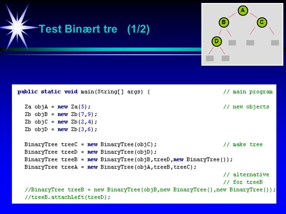Test Binært tre (1/2) A BC D