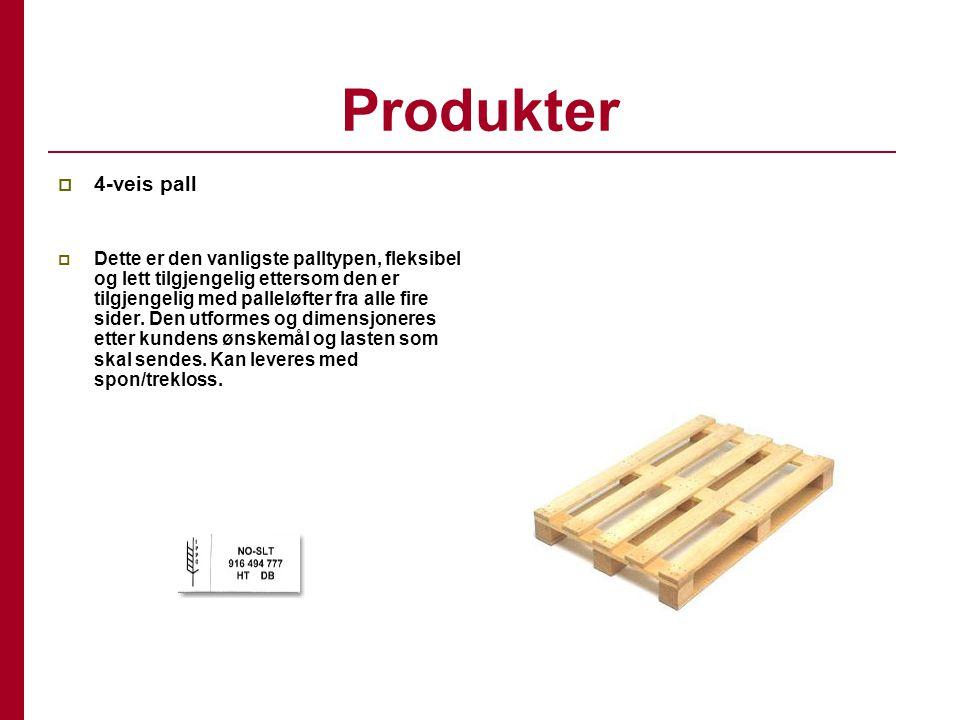 Produkter  4-veis pall  Dette er den vanligste palltypen, fleksibel og lett tilgjengelig ettersom den er tilgjengelig med palleløfter fra alle fire