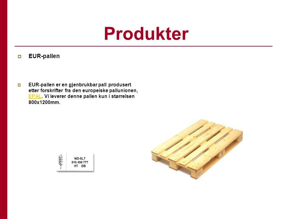 Produkter  EUR-pallen  EUR-pallen er en gjenbrukbar pall produsert etter forskrifter fra den europeiske pallunionen, EPAL. Vi leverer denne pallen k
