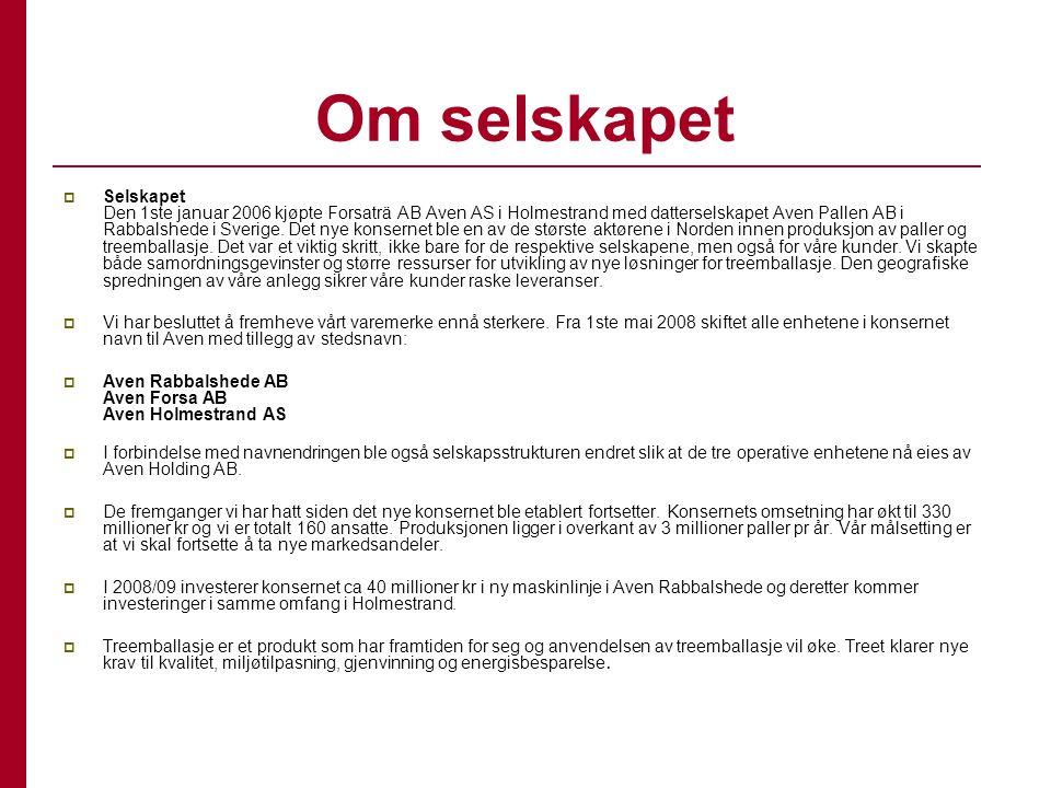 Om selskapet  Selskapet Den 1ste januar 2006 kjøpte Forsaträ AB Aven AS i Holmestrand med datterselskapet Aven Pallen AB i Rabbalshede i Sverige. Det