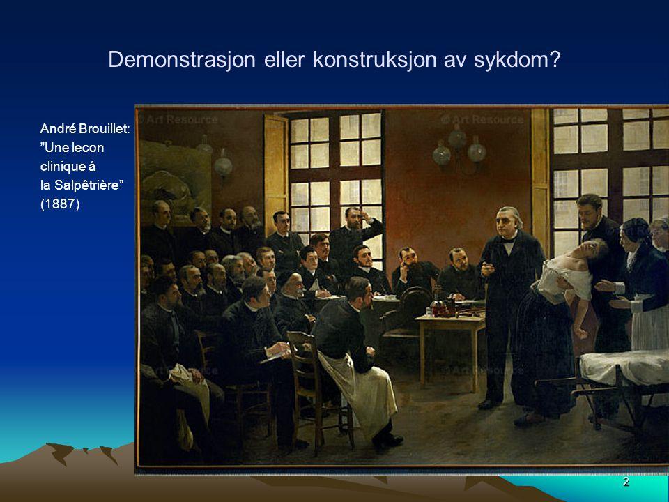 """2 Demonstrasjon eller konstruksjon av sykdom? André Brouillet: """"Une lecon clinique á la Salpêtrière"""" (1887)"""