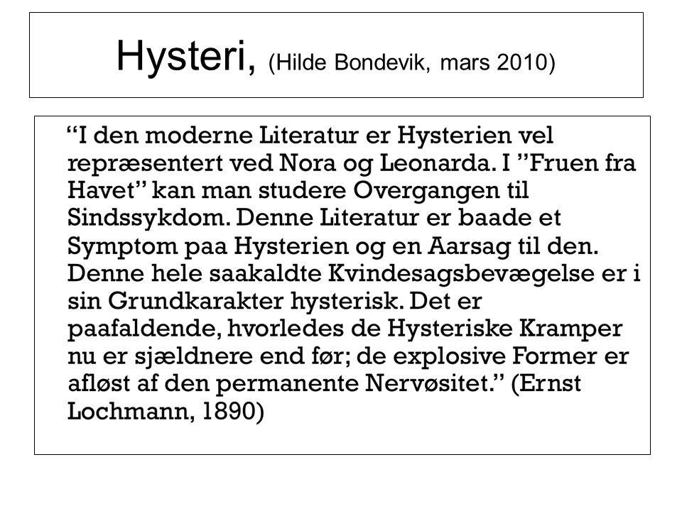 Hysteri, (Hilde Bondevik, mars 2010)