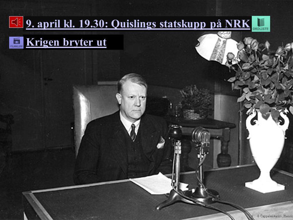 Krigen bryter ut 9. april kl. 19.30: Quislings statskupp på NRK © Cappelens arkiv, Henriksens Steens samling