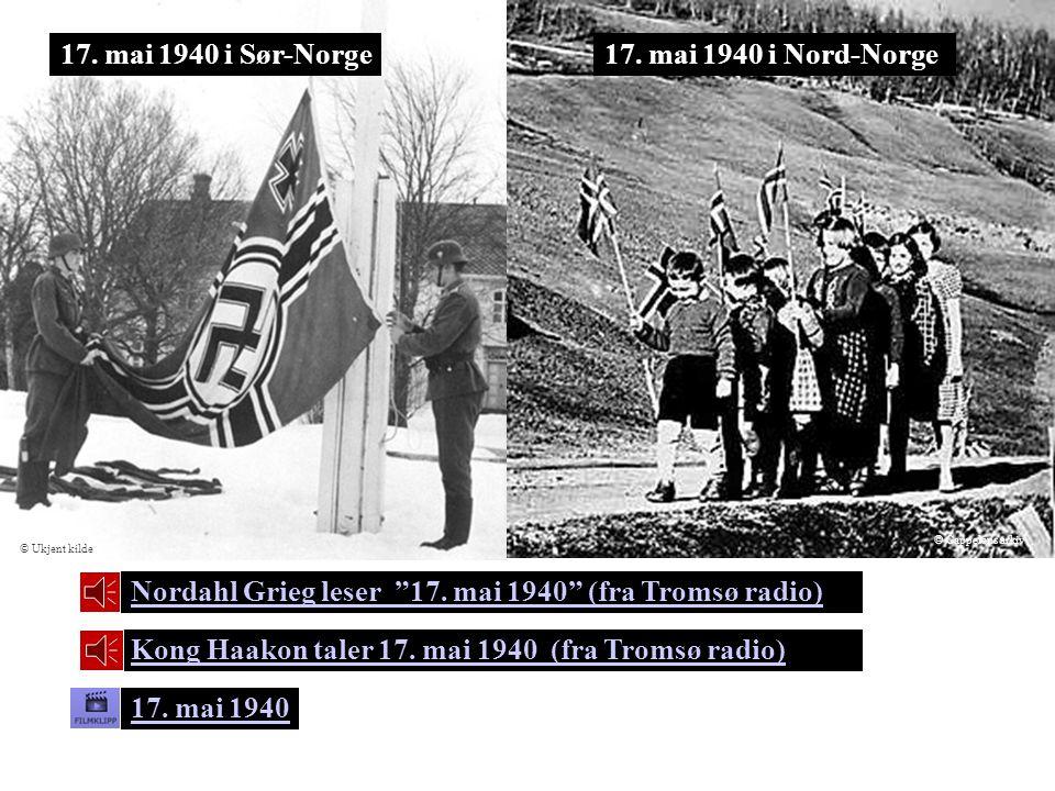 """Nordahl Grieg leser """"17. mai 1940"""" (fra Tromsø radio) Kong Haakon taler 17. mai 1940 (fra Tromsø radio) 17. mai 1940 17. mai 1940 i Sør-Norge17. mai 1"""