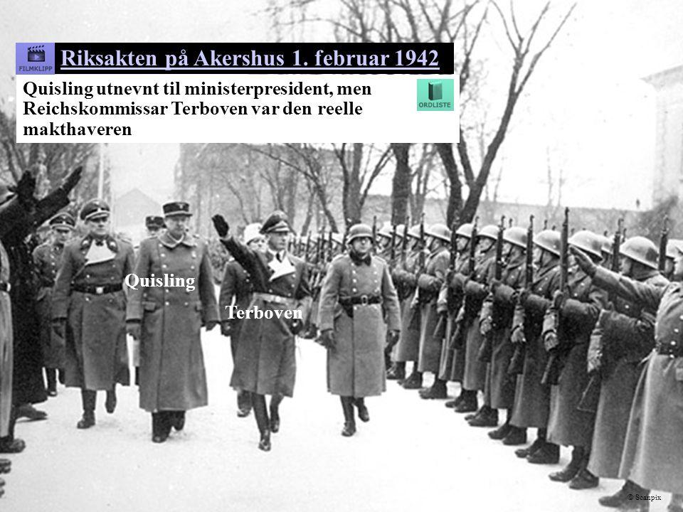 Riksakten på Akershus 1. februar 1942 Quisling utnevnt til ministerpresident, men Reichskommissar Terboven var den reelle makthaveren Quisling Terbove