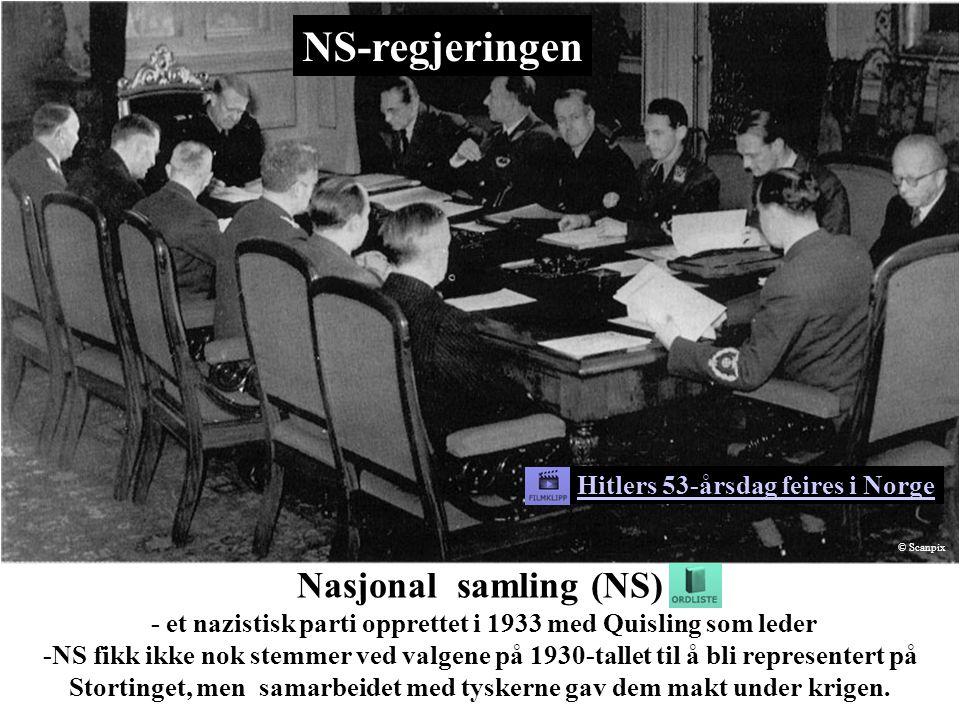 Nasjonal samling (NS) - et nazistisk parti opprettet i 1933 med Quisling som leder -NS fikk ikke nok stemmer ved valgene på 1930-tallet til å bli representert på Stortinget, men samarbeidet med tyskerne gav dem makt under krigen.