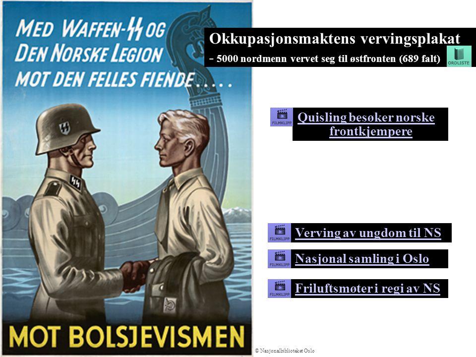 Verving av ungdom til NS Nasjonal samling i Oslo Friluftsmøter i regi av NS Okkupasjonsmaktens vervingsplakat - 5000 nordmenn vervet seg til østfronte