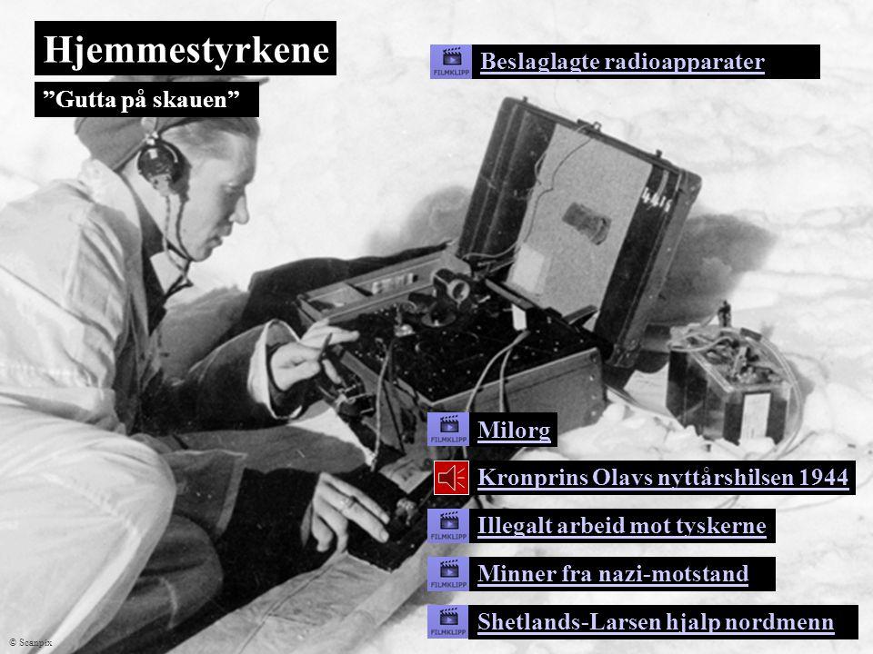 Hjemmestyrkene Gutta på skauen Milorg Kronprins Olavs nyttårshilsen 1944 Illegalt arbeid mot tyskerne Minner fra nazi-motstand Shetlands-Larsen hjalp nordmenn Beslaglagte radioapparater © Scanpix