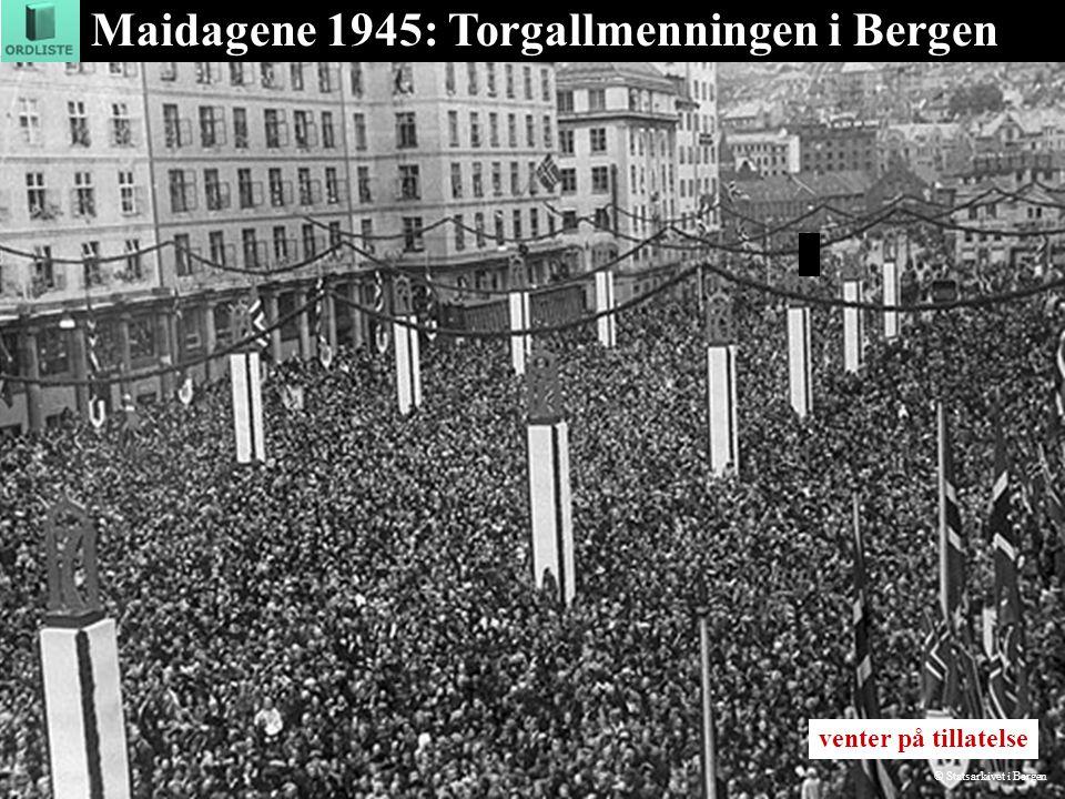 Maidagene 1945: Torgallmenningen i Bergen venter på tillatelse © Statsarkivet i Bergen