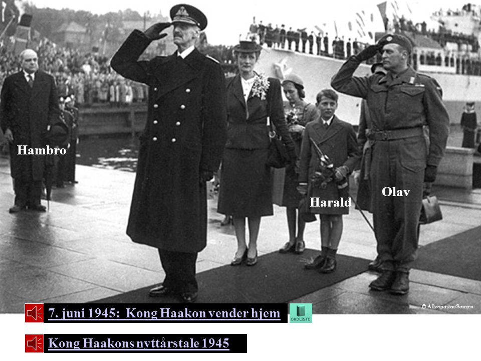 7. juni 1945: Kong Haakon vender hjem Hambro Harald Olav Kong Haakons nyttårstale 1945 © Aftenposten/Scanpix