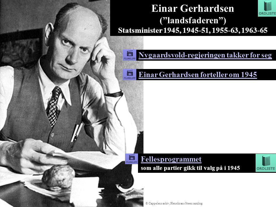 """Nygaardsvold-regjeringen takker for seg Einar Gerhardsen forteller om 1945 Einar Gerhardsen (""""landsfaderen"""") Statsminister 1945, 1945-51, 1955-63, 196"""