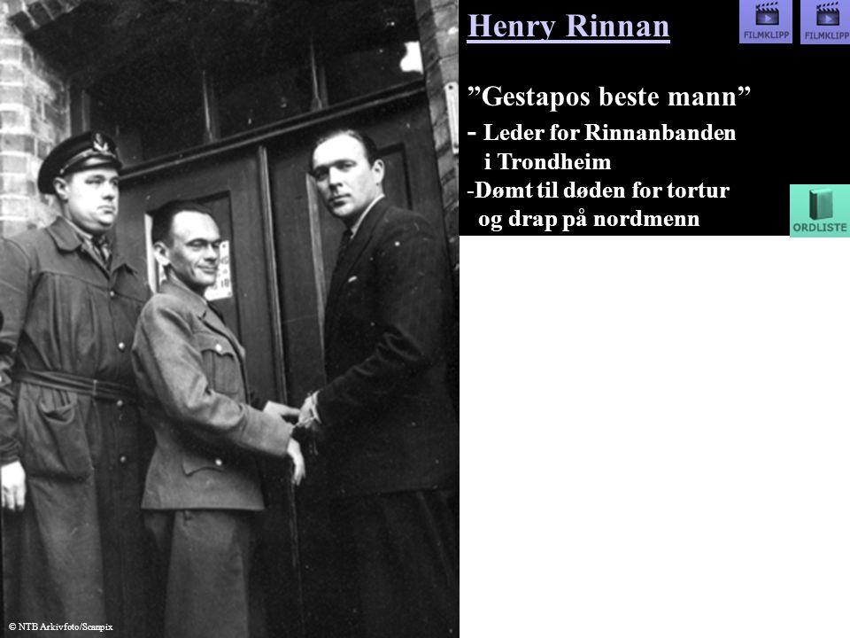 """Henry Rinnan """"Gestapos beste mann"""" - Leder for Rinnanbanden i Trondheim -Dømt til døden for tortur og drap på nordmenn © NTB Arkivfoto/Scanpix"""