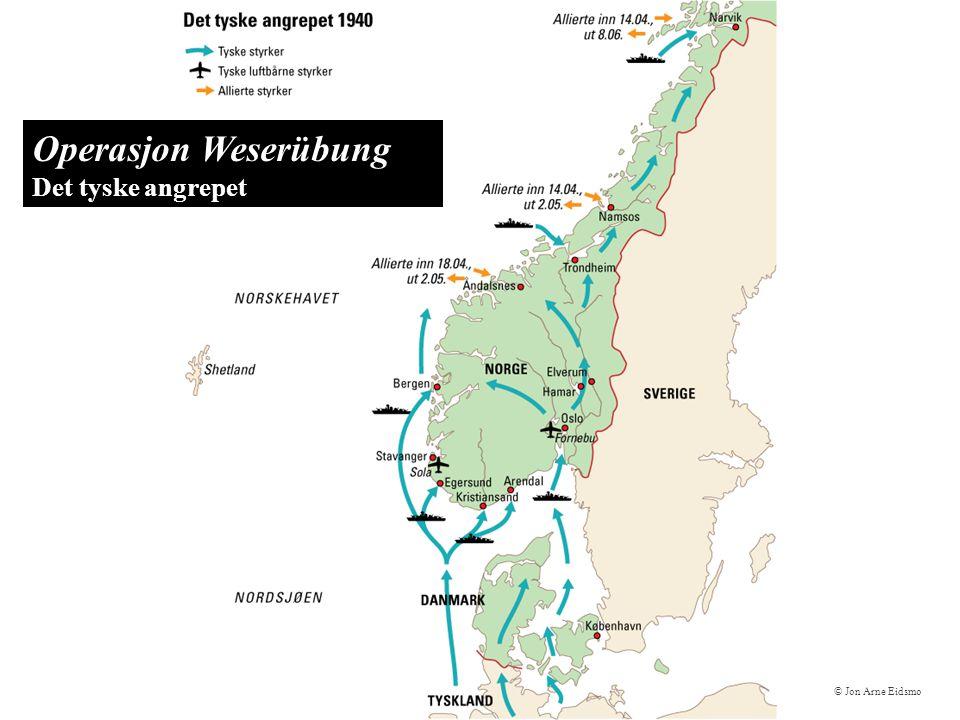 © Jon Arne Eidsmo Operasjon Weserübung Det tyske angrepet
