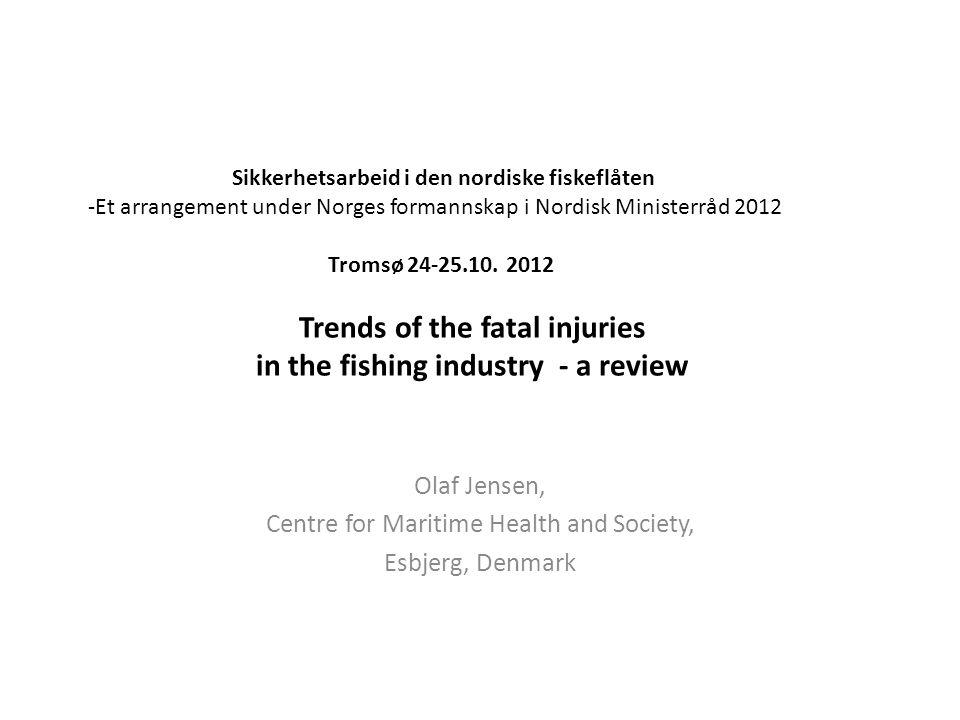 Sikkerhetsarbeid i den nordiske fiskeflåten -Et arrangement under Norges formannskap i Nordisk Ministerråd 2012 Tromsø 24-25.10. 2012 Trends of the fa