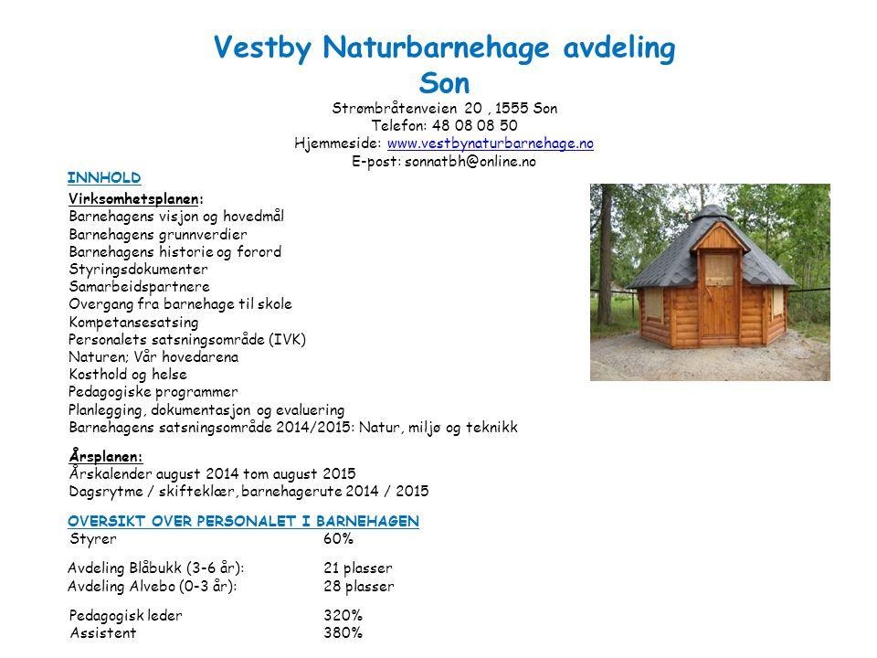 Vestby Naturbarnehage avdeling Son Strømbråtenveien 20, 1555 Son Telefon: 48 08 08 50 Hjemmeside: www.vestbynaturbarnehage.nowww.vestbynaturbarnehage.