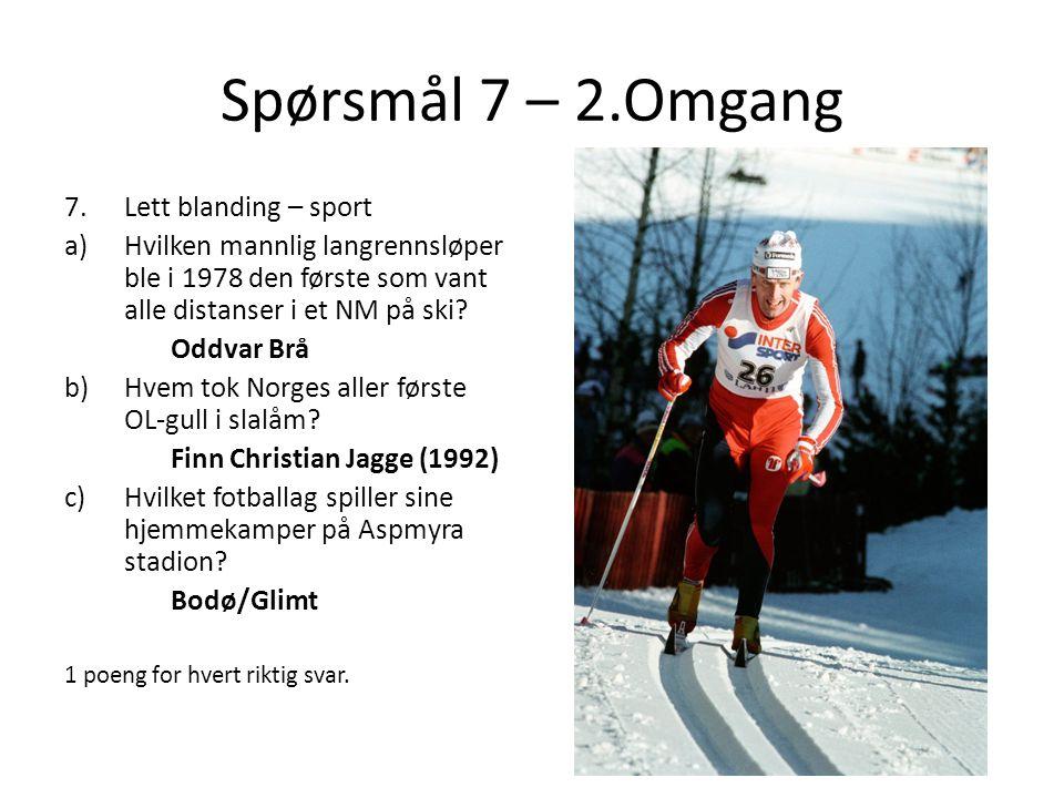 Spørsmål 7 – 2.Omgang 7.Lett blanding – sport a)Hvilken mannlig langrennsløper ble i 1978 den første som vant alle distanser i et NM på ski.