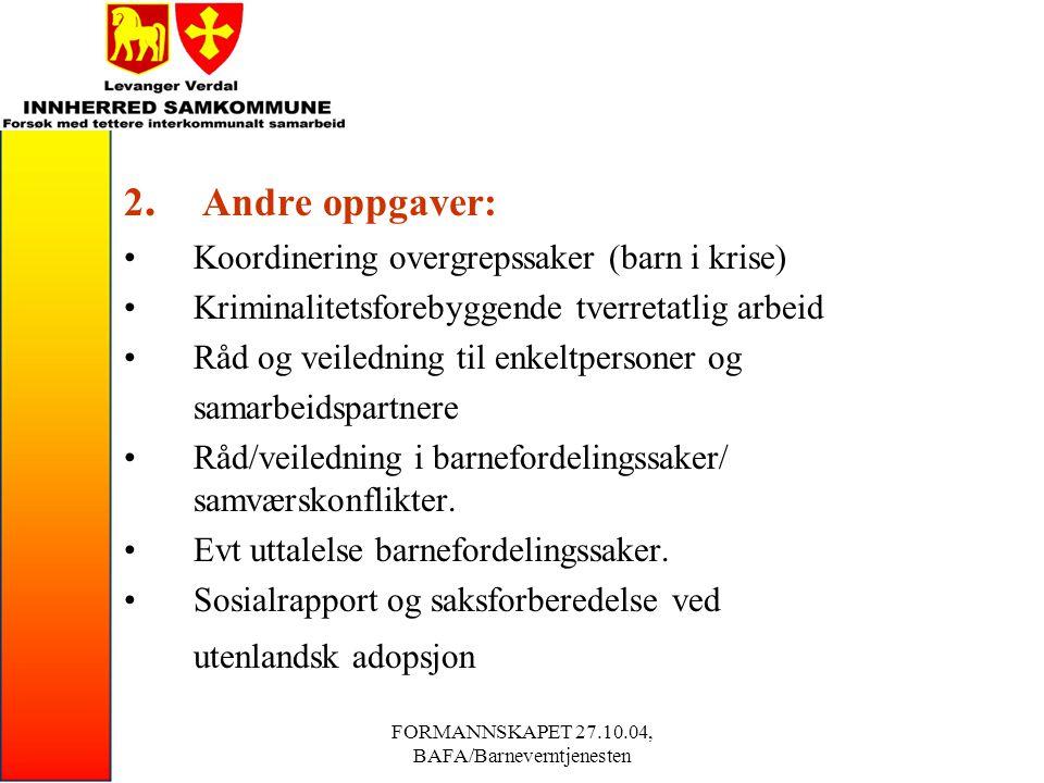 FORMANNSKAPET 27.10.04, BAFA/Barneverntjenesten 3)Barneverntjenesten- avd.