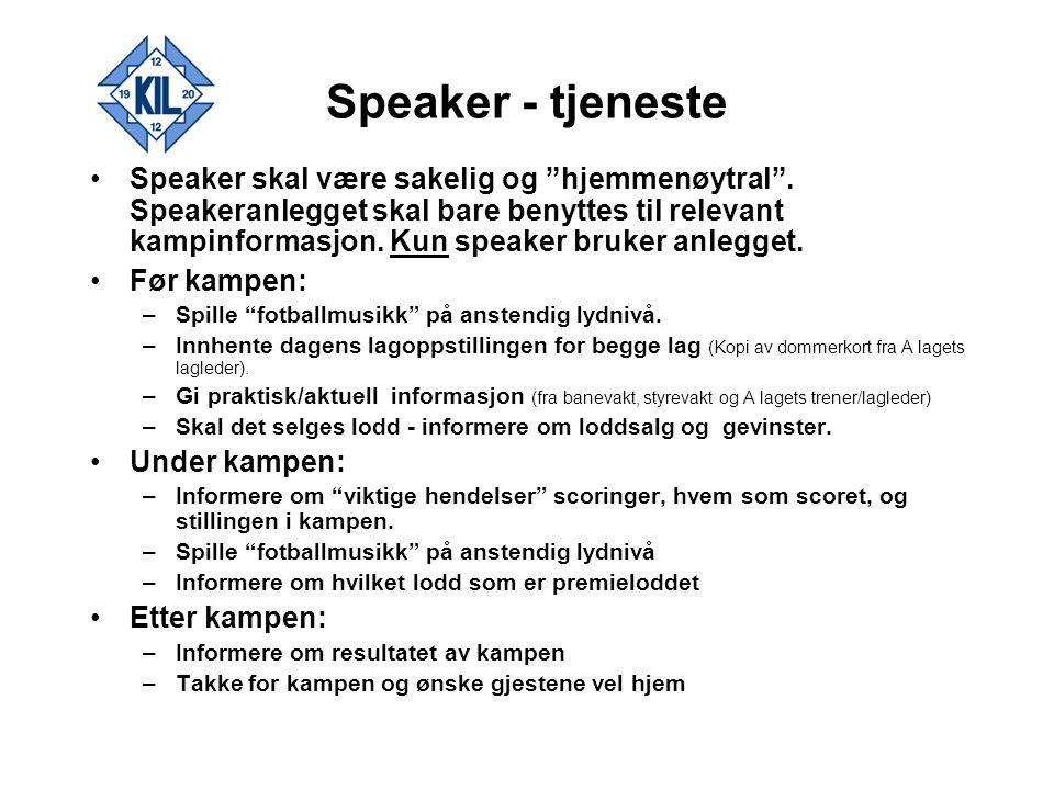 """Speaker - tjeneste Speaker skal være sakelig og """"hjemmenøytral"""". Speakeranlegget skal bare benyttes til relevant kampinformasjon. Kun speaker bruker a"""