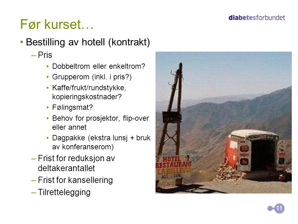Før kurset… Bestilling av hotell (kontrakt) –Pris Dobbeltrom eller enkeltrom? Grupperom (inkl. i pris?) Kaffe/frukt/rundstykke, kopieringskostnader? F