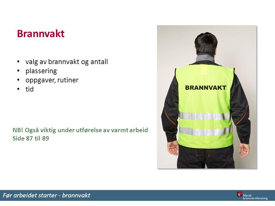 Brannvakt valg av brannvakt og antall plassering oppgaver, rutiner tid Før arbeidet starter - brannvakt NB.