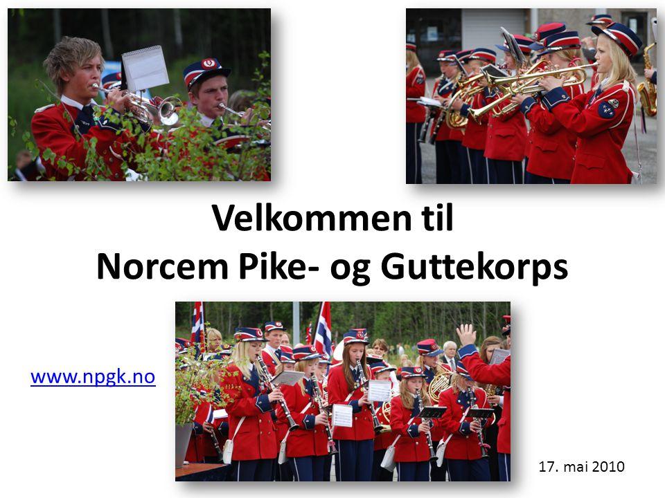 Velkommen til Norcem Pike- og Guttekorps 17. mai 2010 www.npgk.no