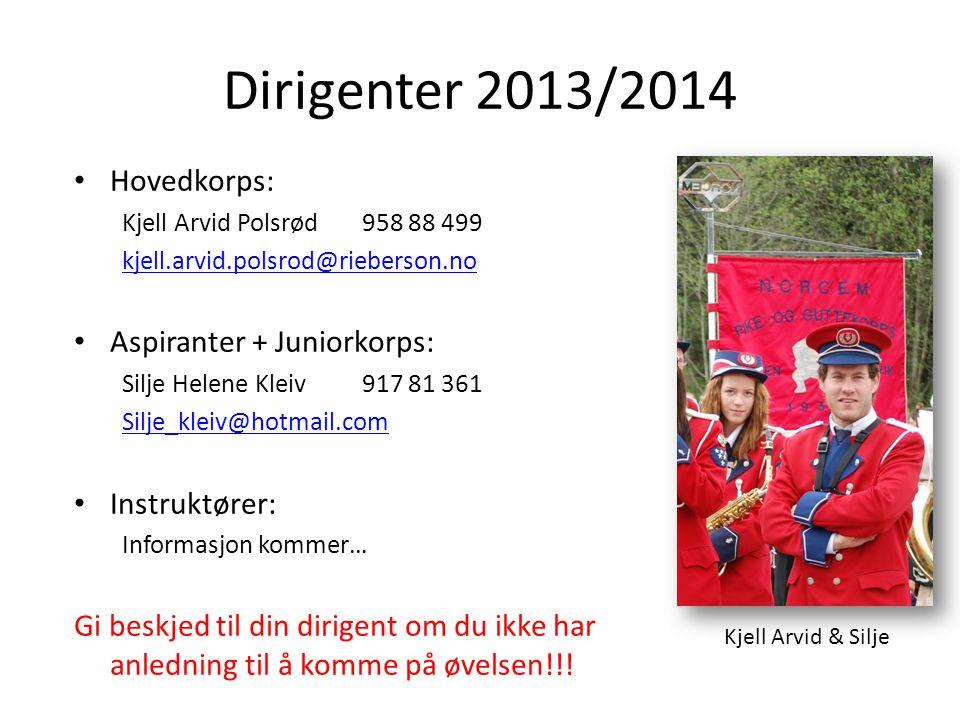 Dirigenter 2013/2014 Hovedkorps: Kjell Arvid Polsrød958 88 499 kjell.arvid.polsrod@rieberson.no Aspiranter + Juniorkorps: Silje Helene Kleiv917 81 361