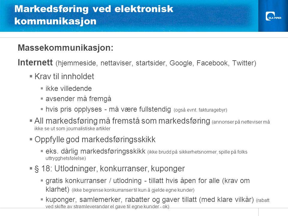 Markedsføring ved elektronisk kommunikasjon Massekommunikasjon: Internett (hjemmeside, nettaviser, startsider, Google, Facebook, Twitter)  Krav til i