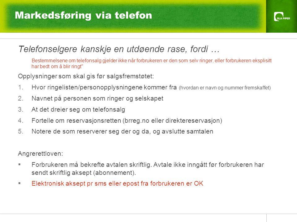 Markedsføring via telefon Telefonselgere kanskje en utdøende rase, fordi … Bestemmelsene om telefonsalg gjelder ikke når forbrukeren er den som selv r