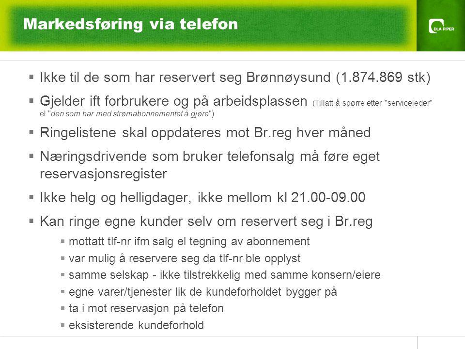 Markedsføring via telefon  Ikke til de som har reservert seg Brønnøysund (1.874.869 stk)  Gjelder ift forbrukere og på arbeidsplassen (Tillatt å spø