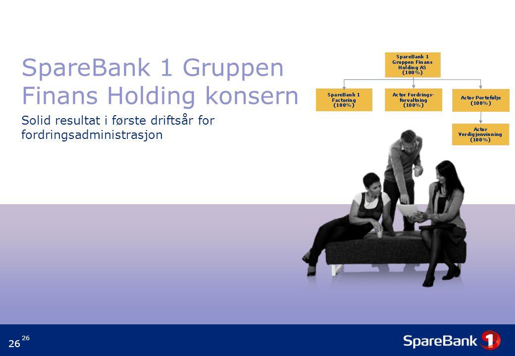 26 SpareBank 1 Gruppen Finans Holding konsern Solid resultat i første driftsår for fordringsadministrasjon