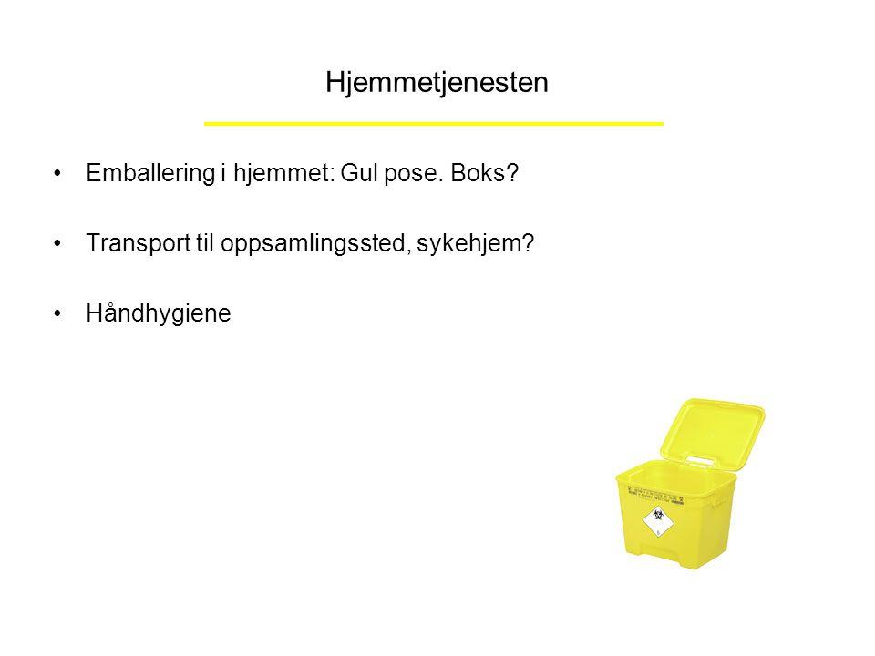 Hjemmetjenesten Emballering i hjemmet: Gul pose. Boks? Transport til oppsamlingssted, sykehjem? Håndhygiene