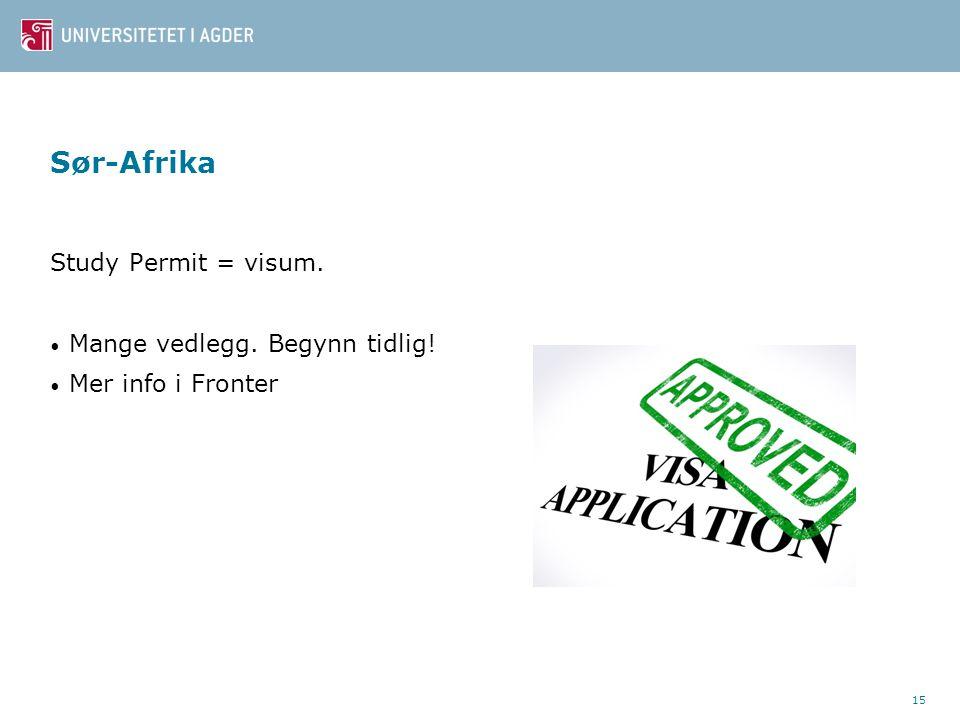 Sør-Afrika Study Permit = visum. Mange vedlegg. Begynn tidlig! Mer info i Fronter 15