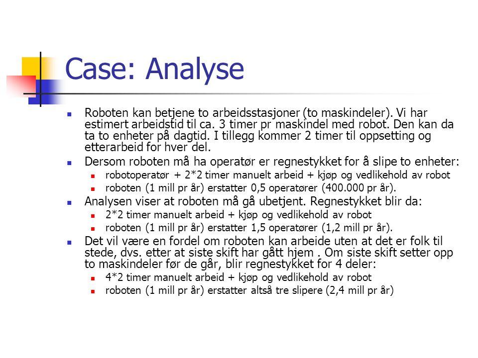 Case: Analyse Roboten kan betjene to arbeidsstasjoner (to maskindeler).