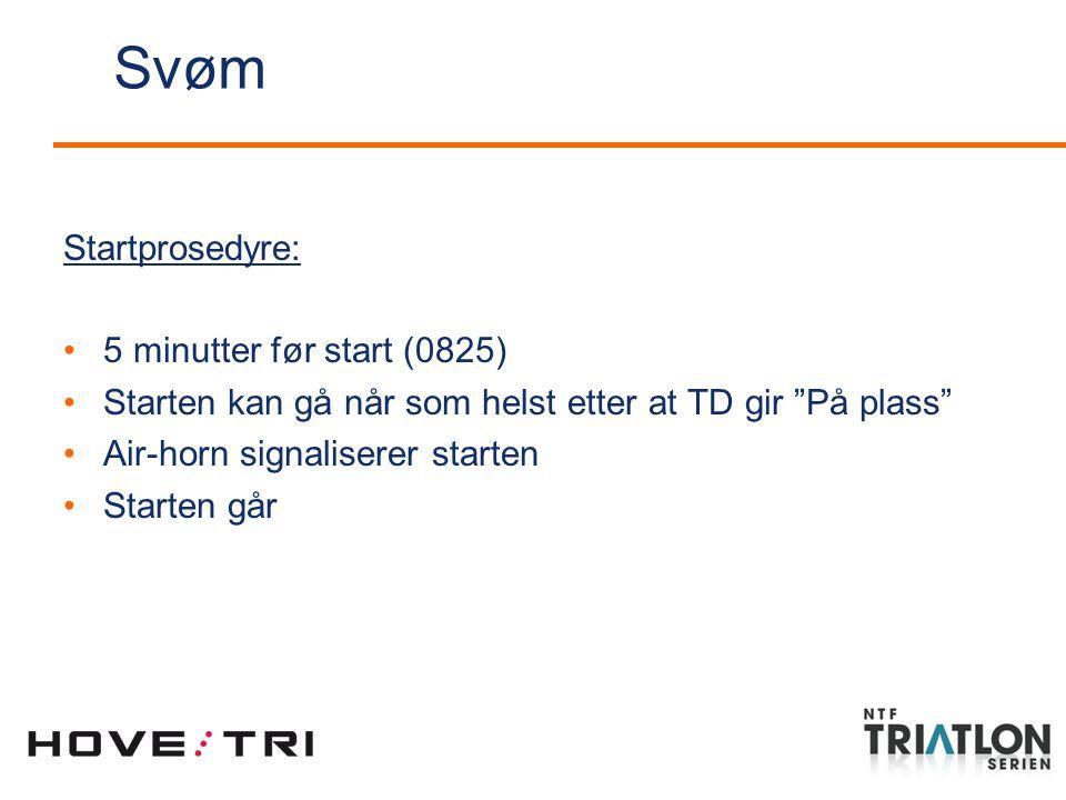 Svøm Startprosedyre: 5 minutter før start (0825) Starten kan gå når som helst etter at TD gir På plass Air-horn signaliserer starten Starten går