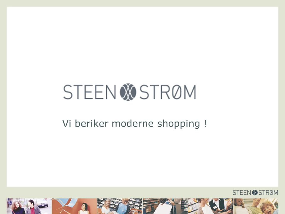 Vi beriker moderne shopping !