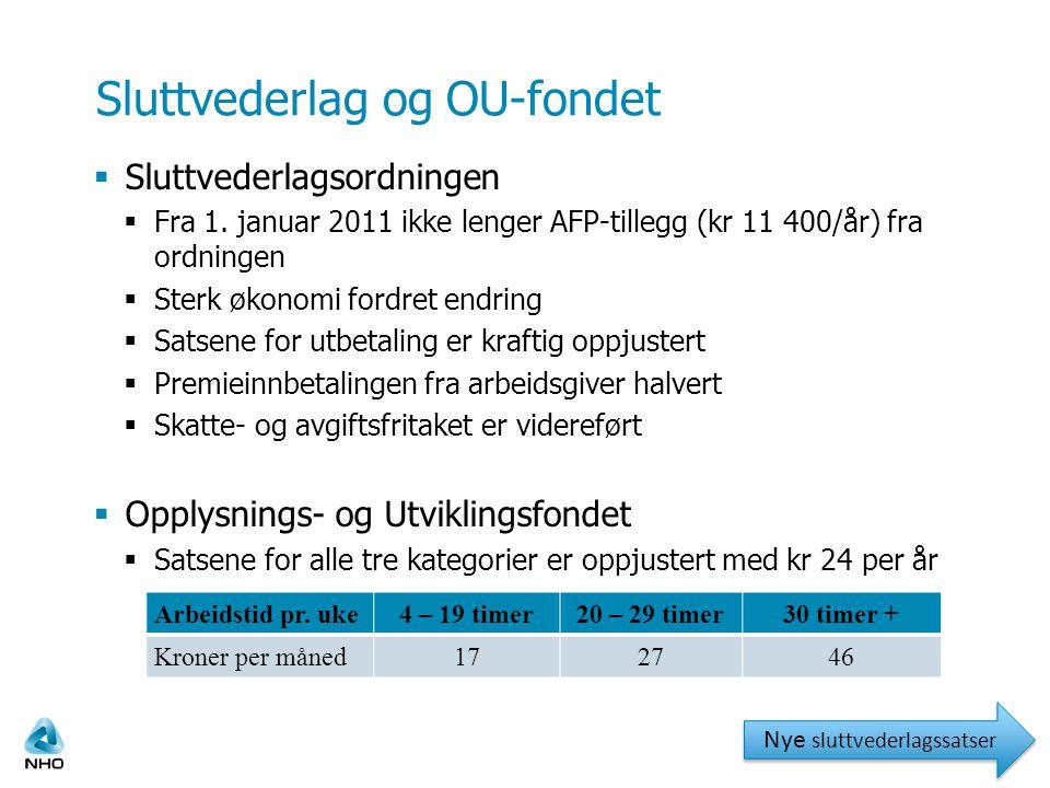 Sluttvederlag og OU-fondet  Sluttvederlagsordningen  Fra 1.